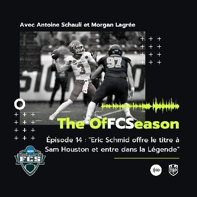 The OfFCSeason Podcast – Épisode 14 : Sam Houston sacré champion,  Eric Schmid entre dans la Légende