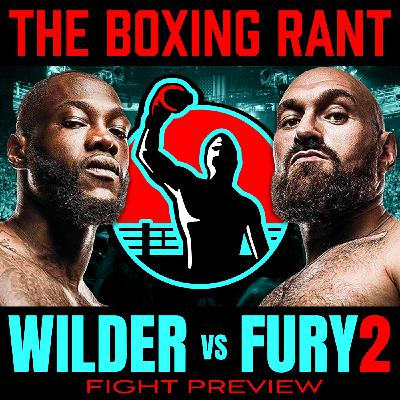 Ep262 - Deontay Wilder vs. Tyson Fury 2 fight preview - Ryan Garcia, Jorge Linares, Caleb Plant post-fight reactions
