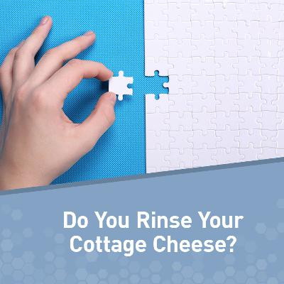 Motivation Monday: Do You Rinse Your Cottage Cheese?
