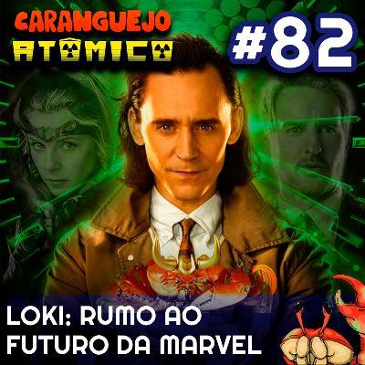 #82 | Loki: Rumo ao futuro da Marvel