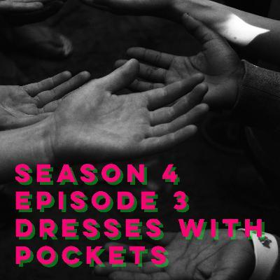 S4E3: Dresses with Pockets