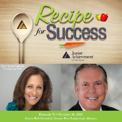 Recipe for Success with Guest Bob Swindell, Greater Fort Lauderdale Alliance