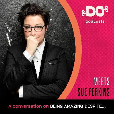S2 EP3 Sue Perkins | Being Amazing Despite