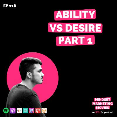 Ability vs Desire Part 1 || Ep 118 || an RTH24 podcast