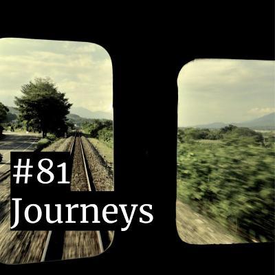 #81: Journeys