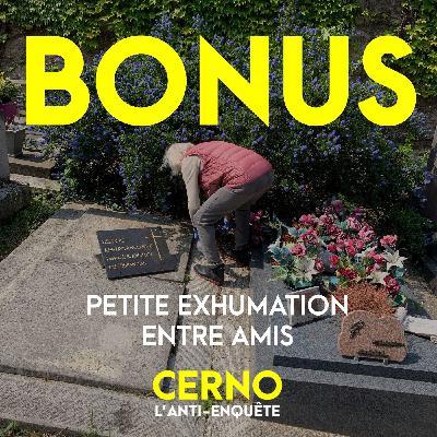BONUS 1 : Petite exhumation entre amis