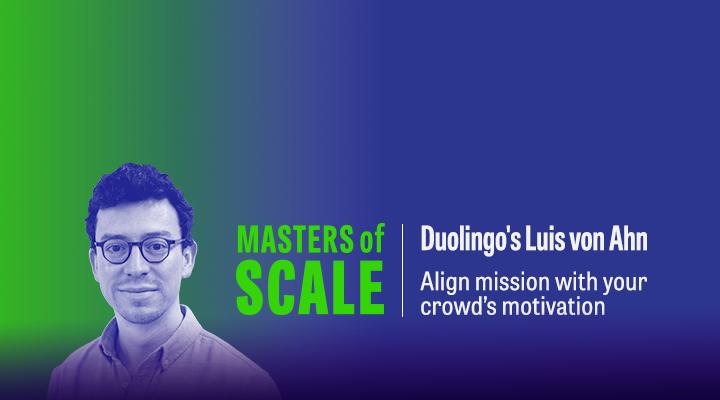 Duolingo's Luis von Ahn — A masterclass in crowdsourcing