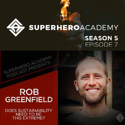 Does Sustainability Need to be this Extreme ft. Rob Greenfield