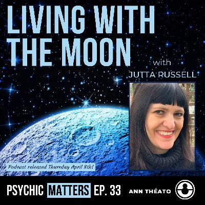 PM 033: Living With The Moon with Jutta Russell