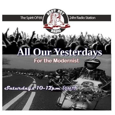 Episode 912: All Our Yesterdays With Steve Greensides 27th Feb 2021 On bootboyradio.net