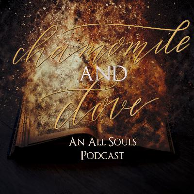 Chamomile & Clove - An All Souls Podcast - Episode 15 - The Price Is... Right?