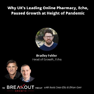Why UK's Leading Online Pharmacy, Echo, Paused Growth at Height of Pandemic