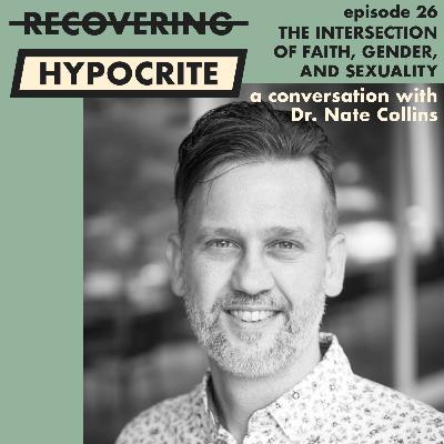 The Intersection of Faith, Gender, and Sexuality (a conversation with Nate Collins)