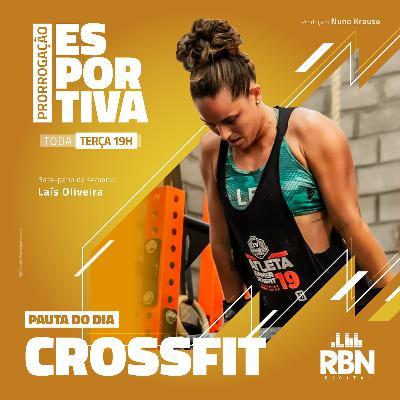 Prorrogação Esportiva - RBN Digital #40 CrossFit / Laís Oliveira