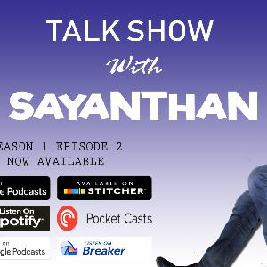 Talk Show with Sayanthan S01E02