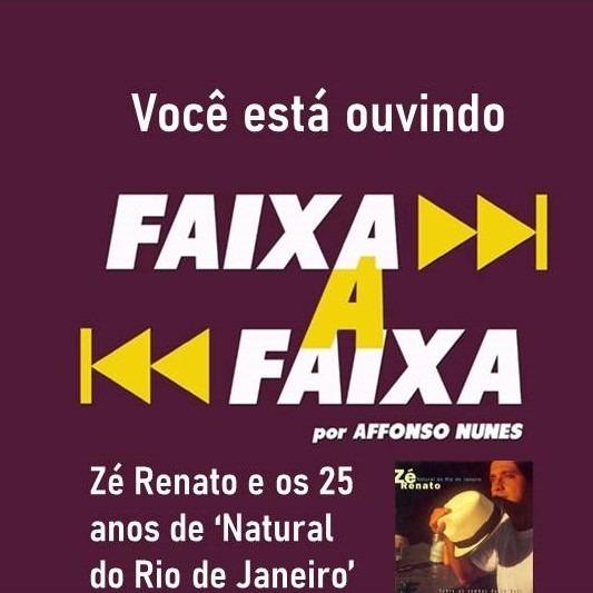 Edição Especial - Zé Renato e os 25 anos de 'Natural do Rio de Janeiro'