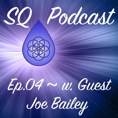 SQP-Ep.004 ~ A Paradigm Shift for the Field of Psychology (w. Joe Bailey)