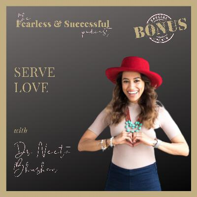 Dr. Neeta Bhushan: Serve Love but Love Yourself First