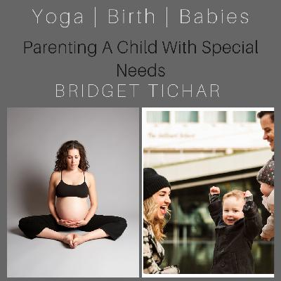 Parenting a Child with Special Needs with Bridget Tichar