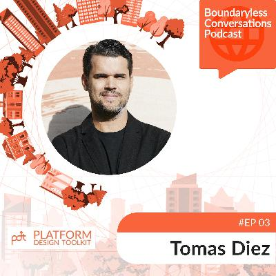 Ep. 03 Tomas Diez - From Fab Cities to Fab Citizens: remaking organising