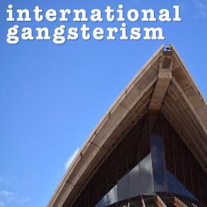 International Gangsterism (episode 437)