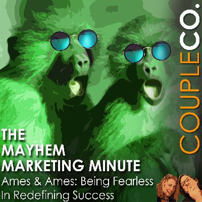 Mayhem Marketing Minute: Being Fearless In Redefining Success
