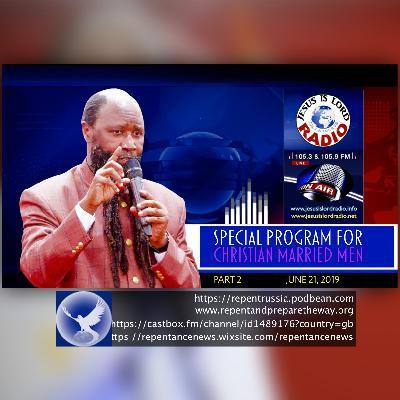 EPISODE 610 - 21JUN2019 - PART 2: SPECIAL PROGRAM FOR CHRISTIAN MARRIED MEN - PROPHET DR. OWUOR