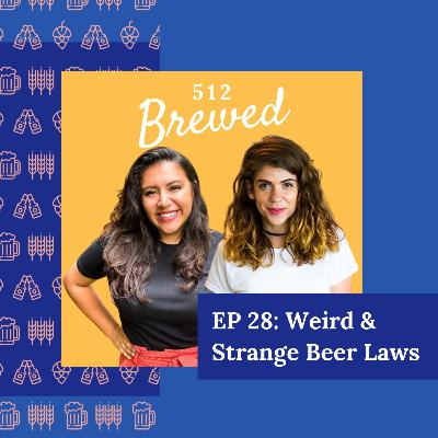 Ep 28: Weird and Strange Beer Laws | Feat. Four Corners Brewing's Heart o'Texas Red