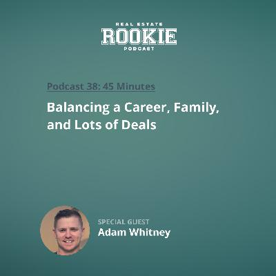 Balancing a Career, Family, and Lots of Deals with Active Duty Service Member Adam Whitney