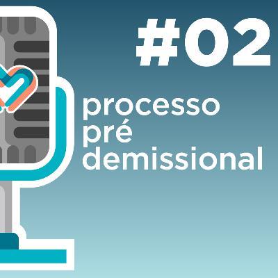 Medei Bem #02 - Da análise à homologação: o processo pré-demissional