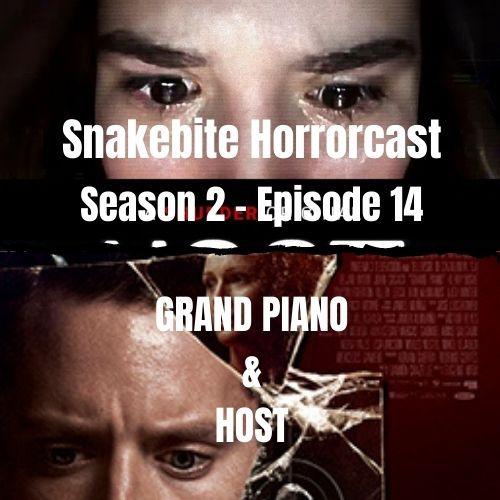SNAKEBITE HORRORCAST S2 E14 - Grand Piano & Host