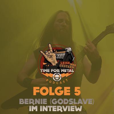 Folge 5 - Bernie (Gitarrist und Manager der Band Godslave)