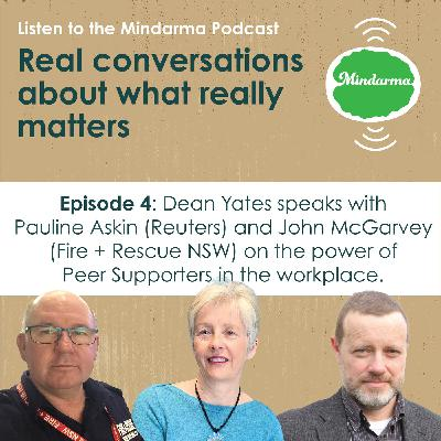 Episode 4: The Power of Peer Supporters in the Workplace: Pauline Askin (Reuters) and John McGarvey (Fire + Rescue NSW).