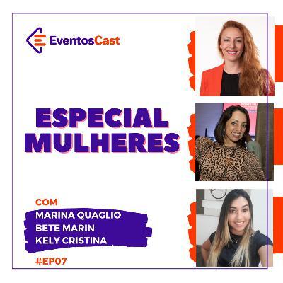 EventosCast # T2 / # Ep07 - Especial Mulheres