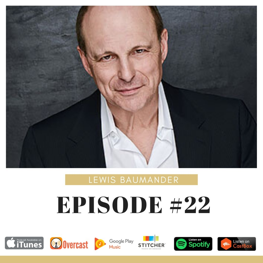 #22: Lewis Baumander chats about his 46+ years in the Film, TV and Theatre industries