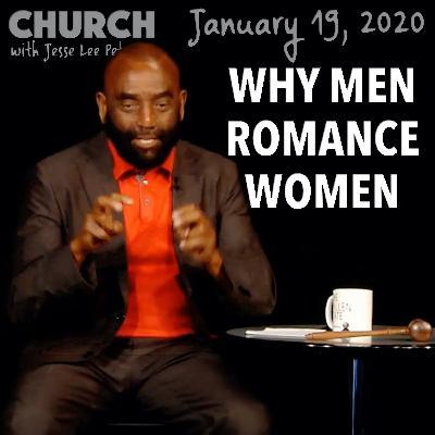 Why Men Romance Women (Church 1/19/20)