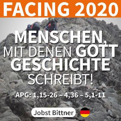 PREDIGT - FACING 2020 - 1/4 | Matthias, Hananias und Barnabas: Wenn Gott mit Menschen Geschichte schreibt! [Apg 1,15-26; 4,36; 5,1-11]