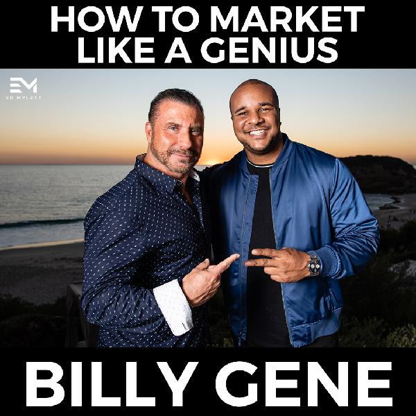 How to Market Like a Genius with Billy Gene