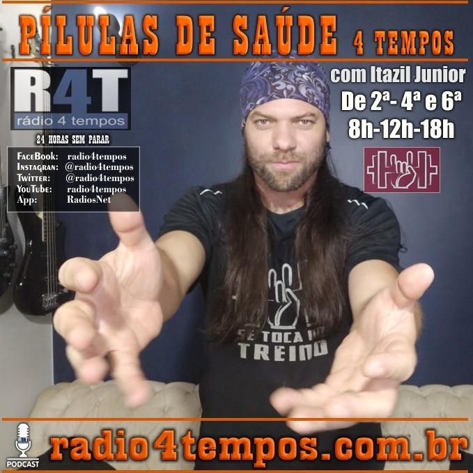 Rádio 4 Tempos - Pílulas de Saúde 127:Itazil Junior
