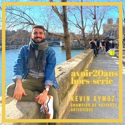 Avoir 20 ans -  Episode Hors-Série / Kévin Aymoz