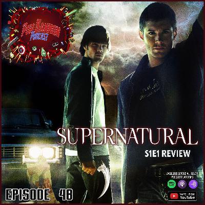 Episode 48 | Supernatural S1E1