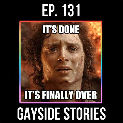 Ep. 131 - It's (FINALLY) Over