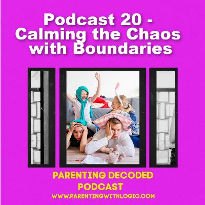 20 - Creating Calm with Boundaries and Limits