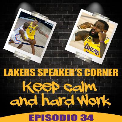 Lakers Speaker's Corner: E34 - Keep Calm and Hard Work