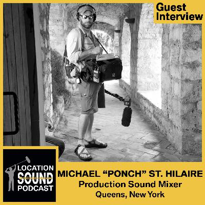 "071 Michael ""Ponch"" St. Hilaire - Production Sound Mixer based out of Queens, New York"