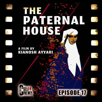 E17: The Paternal House (2012) | خانه پدری