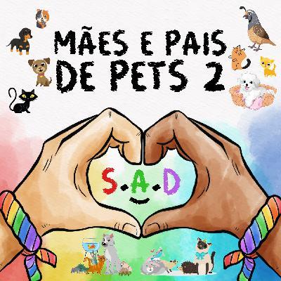 110 | Mães e Pais de Pets 2 com Isa Gateira e Raphael Dizus