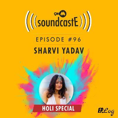 Ep.96: 9XM SoundcastE ft. Sharvi Yadav