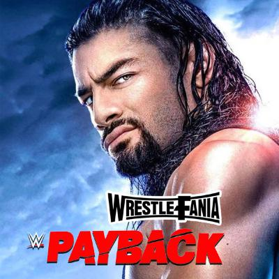 WrestleFania 79: WWE Payback? Already?