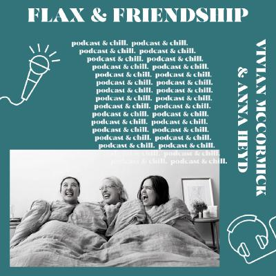 Anna Heyd and Vivian McCormick - friendship & flax